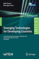 Emerging Technologies for Developing Countries: Second EAI International Conference, AFRICATEK 2018, Cotonou, Benin, May 29–30, 2018, Proceedings (Lecture Notes of the Institute for Computer Sciences, Social Informatics and Telecommunications Engineering)