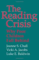 The Reading Crisis: Why Poor Children Fall Behind