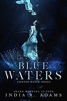 Blue Waters (A Tainted Water Novella Book 1) by [Adams, India R]