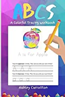 ABC's: A Colorful Tracing Workbook