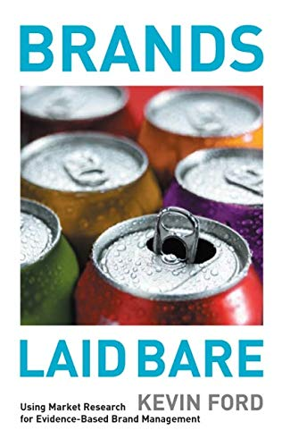 Download Brands Laid Bare: Using Market Research for Evidence-Based Brand Management 0470012838
