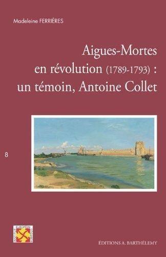 Aigues-Mortes en révolution (1789-1793)