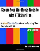 Secure Your WordPress Website with HTTPS for free: A Visual Step-by-Step Guide to Securing Your Website with SSL (Webmaster Series) (Volume 8) [並行輸入品]