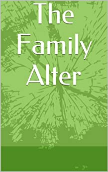 The Family Alter by [Authors, Various]