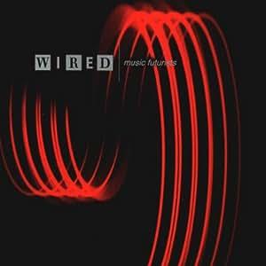 Wired Magazine Presents: Music Futurists