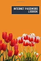 internet password logbook: 6x9 cute internet password book | cool internet password log book paper with page numbers | internet password logbook | internet password notebook journal paper | tulip nature plant flower rust color