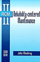 Reliability-Centered Maintenance Second Edition by John Moubray(1997-01-01)