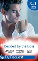 Bedded By The Boss: The Boss's Demand / Something About the Boss... / Beguiling the Boss (By Request)
