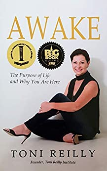 Awake: The Purpose of Life and Why You Are Here by [Reilly, Toni]
