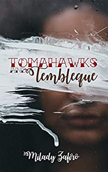 Tomahawks and Tembleque (Tales of Vejigantes and Totems Book 1) by [Zafiro, Milady]