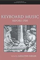 Keyboard Music Before 1700 (Routledge Studies in Musical Genres)