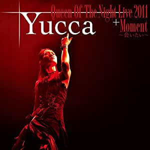 Queen Of The Night Live 2011 + Moment~会いたい~