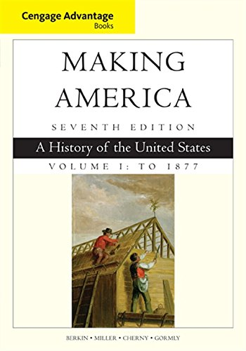 Download Making America: A History of the United States: to 1877 (Cengage Advantage Edition) 1305251423