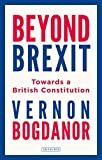 Beyond Brexit: Towards a British Constitution (English Edition) 画像