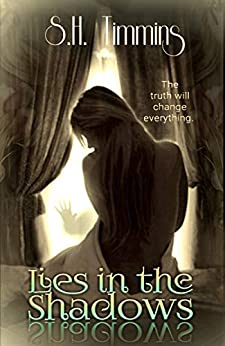 Lies in the Shadows: A Darkest Needs Novel by [Timmins, S.H.]