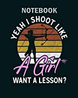 Notebook: shoot like a girl1 - 50 sheets, 100 pages - 8 x 10 inches