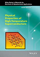 Physical Properties of High-Temperature Superconductors (Wiley Series in Materials for Electronic & Optoelectronic Applications) by Rainer Wesche(2015-07-07)