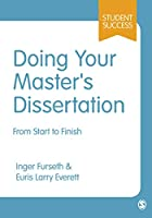 Doing Your Master's Dissertation: From Start To Finish (Sage Study Skills Series) (Student Success)