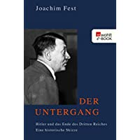 Der Untergang: Hitler und das Ende des Dritten Reiches (German Edition)
