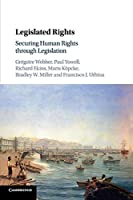 Legislated Rights: Securing Human Rights through Legislation