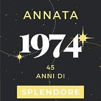 Annata 1974 45 anni di Splendore: Libro Degli Ospiti Compleanno Per Scrivere Auguri E Messaggi D'oro I Da Personalizzare I Regalo Per Donne E Amici I Motivo Rosa Pink