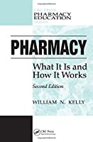 Pharmacy: What It Is and How It Works, Second Edition (Pharmacy Education Series)