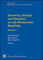 Geometry, Analysis and Dynamics on Sub-Riemannian Manifolds (EMS Series of Lectures in Mathematics)