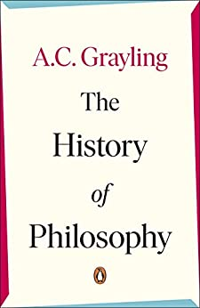 The History of Philosophy by [Grayling, A. C.]