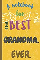 A Notebook for the Best GRANDMA Ever.