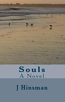 Souls: A Novel by [Hinsman, J A]