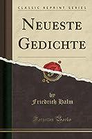 Neueste Gedichte (Classic Reprint)