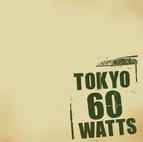 TOKYO60WATTS(DVD付)