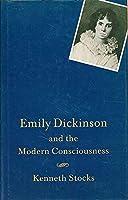 Emily Dickinson: Modern Consciousness