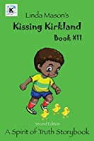 Kissing Kirkland Second Edition: Book # 11 (The Spirit of Truth Storybook Series)