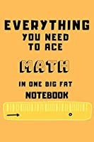 2020 Everything You Need to Ace Math in One Big Fat Notebook: Lined notebook