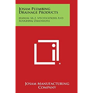 Josam Plumbing Drainage Products: Manual Sk-2, Specifications and Roughing Dimensions