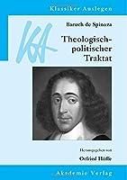 Spinoza: Theologisch-politischer Traktat (Klassiker Auslegen)