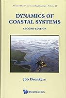 Dynamics of Coastal Systems (Advanced Series on Ocean Engineering)