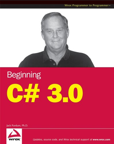 Download Beginning C# 3.0 (Wrox Beginning Guides) 0470261293