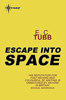 Escape into Space by [Tubb, E.C.]