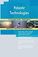 Palantir Technologies A Complete Guide - 2020 Edition