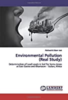Environmental Pollution (Real Study): Determination of Lead Levels in Soil for Some Areas at East Gezira and Khartoum – Sudan, Africa