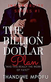 The Billion Dollar Plan: Incongruity Series Book 1 by [Mpofu, Thandiwe]