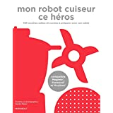 Mon robot cuiseur ce héros - compatible Magimix Kenwood et Moulinex