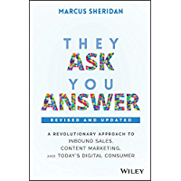 They Ask, You Answer: A Revolutionary Approach to Inbound Sa…