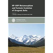 Hp-uhp Metamorphism and the Tectonic Evolution of Orogenic Belts (Geological Society of London Special Publications)