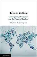 Tax and Culture: Convergence, Divergence, and the Future of Tax Law