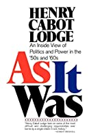 As It Was: An Inside View of Politics and Power in the 1950s and 60s