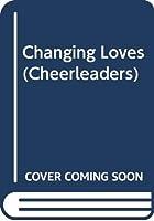 Changing Loves (Cheerleaders)