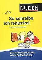 So schreibe ich fehlerfrei in der Grundschule: Einfache Strategien fuer eine sichere Rechtschreibung